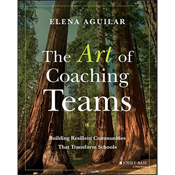 The Art of Coaching Teams Building Resilient Communities that Transform Schools Paperback / softback 2016