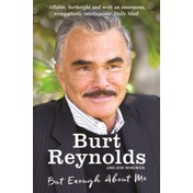 But Enough About Me by Burt Reynolds (Paperback, 2016)