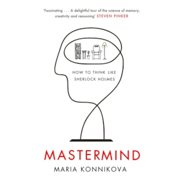 Mastermind : How to Think Like Sherlock Holmes