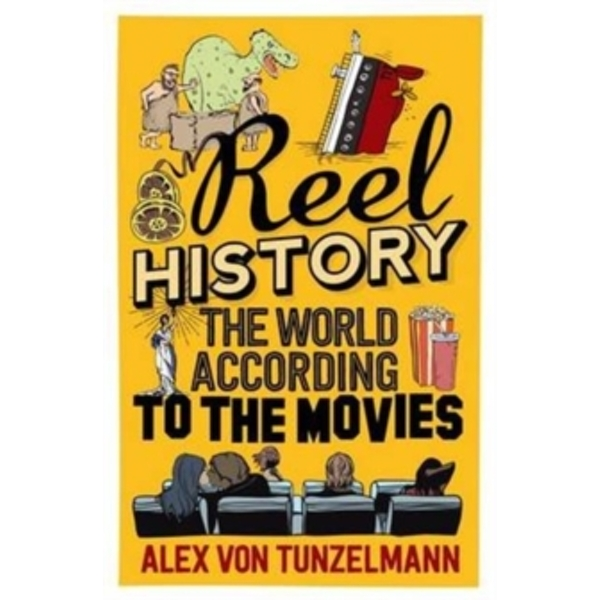 Reel History : The World According to the Movies