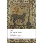 The Rise of Rome: Books One to Five by Livy (Paperback, 2008)