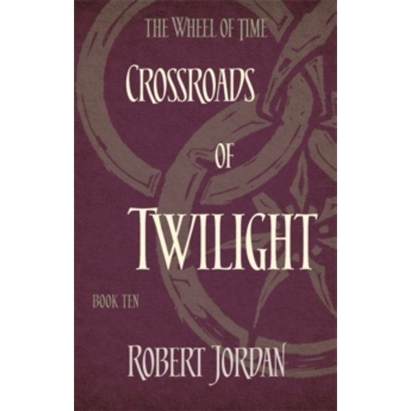 Crossroads Of Twilight : Book 10 of the Wheel of Time