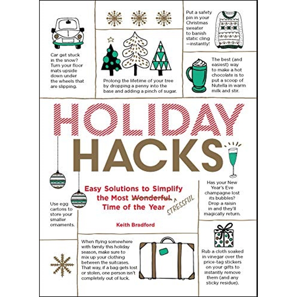 Holiday Hacks Easy Solutions to Simplify the Most Wonderful Time of the Year Paperback / softback 2018