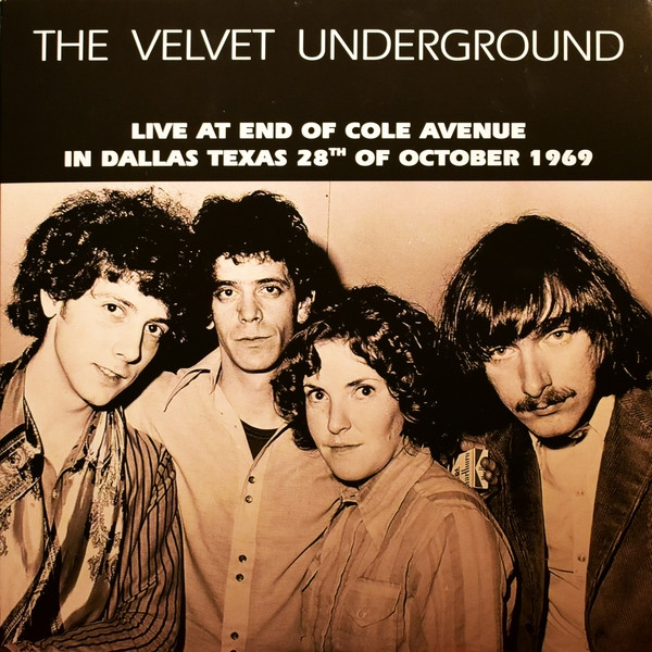 Velvet Underground - Live At End Of Cole Avenue In Dallas. Texas. 28Th Of October 1969 Vinyl