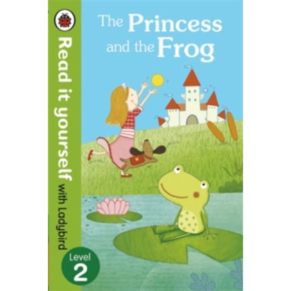 The Princess and the Frog - Read it yourself with Ladybird: Level 2 by Penguin Books Ltd (Paperback, 2014)