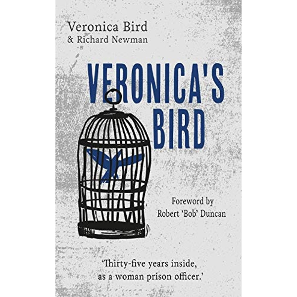 Veronica's Bird Thirty-Five Years Inside as a Female Prison Officer Paperback / softback 2018