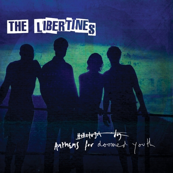 The Libertines - Anthems For Doomed Youth CD