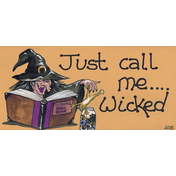 Just Call Me Wicked Hanging Sign