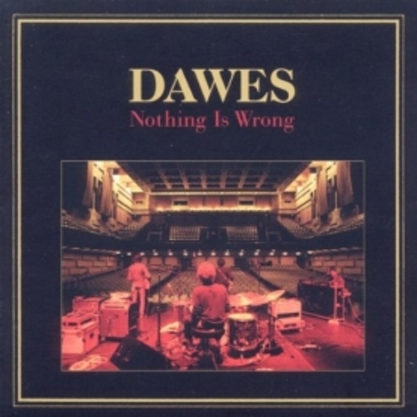 Dawes - Nothing Is Wrong CD