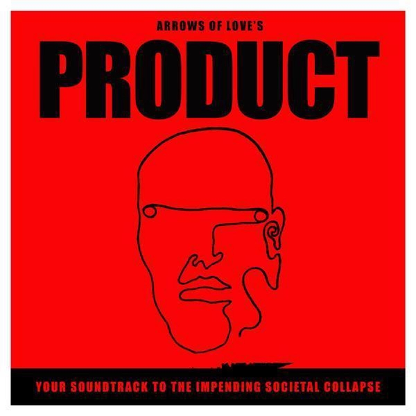 Arrows Of Love – Product - Your Soundtrack To The Impending Societal Collapse Limited Edition White Vinyl