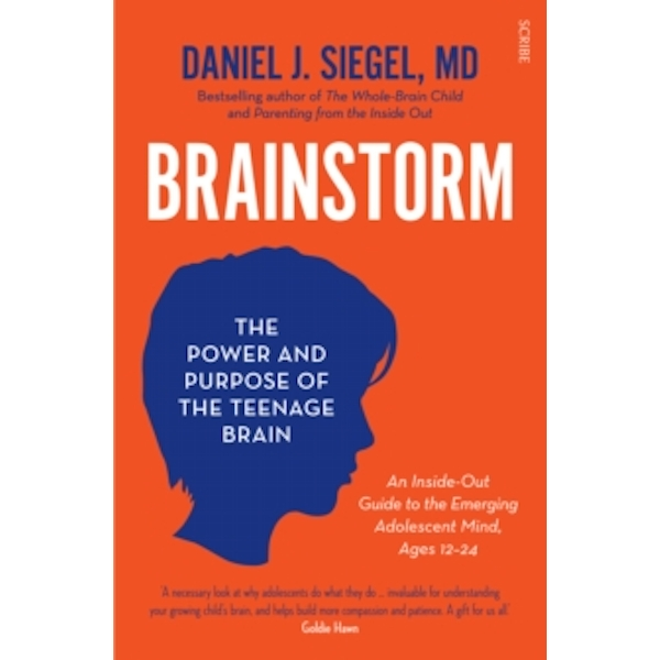 Brainstorm : the power and purpose of the teenage brain