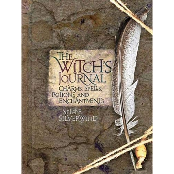 The Witch's Journal: Charms, Spells, Potions and Enchantments by Selene Silverwind (Hardback, 2009)