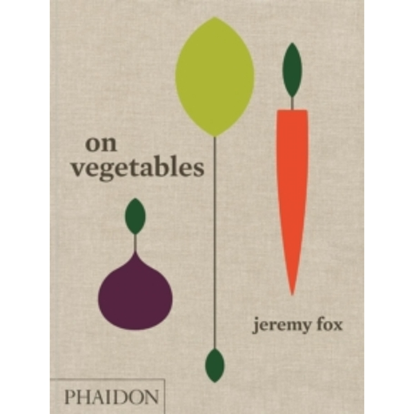 On Vegetables : Modern Recipes for the Home Kitchen