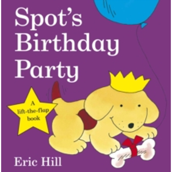 Spot's Birthday Party by Eric Hill (Board book, 2009)