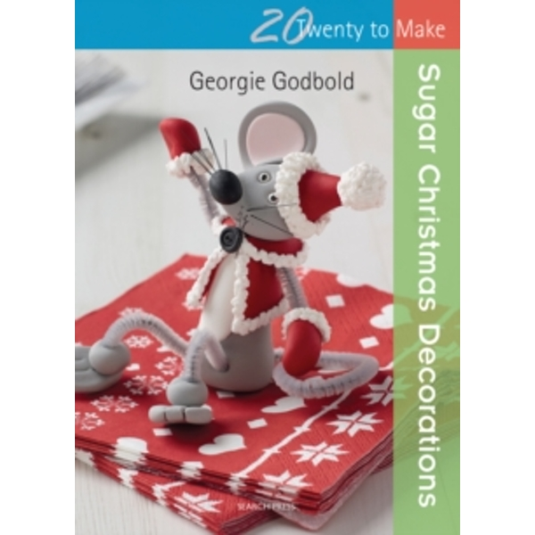 Twenty to Make: Sugar Christmas Decorations by Georgie Godbold (Paperback, 2014)