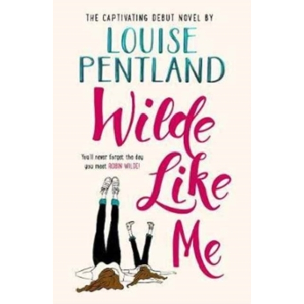 Wilde Like Me: Fall in love with this summer's hottest debut! by Louise Pentland (Hardback, 2017)