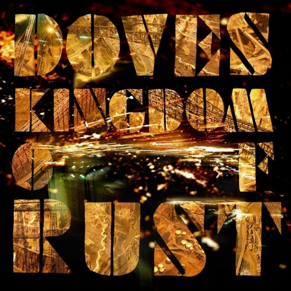 Doves - Kingdom Of Rust CD