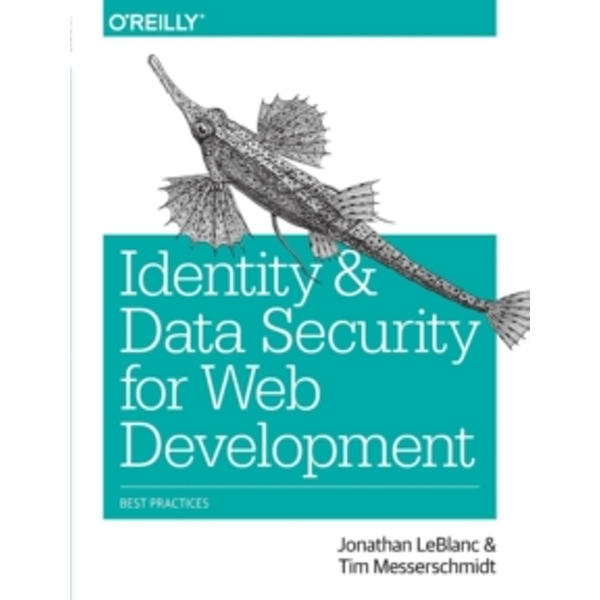 Identity and Data Security for Web Development: Best Practices by Jonathan LeBlanc, Tim Messerschmidt (Paperback, 2016)