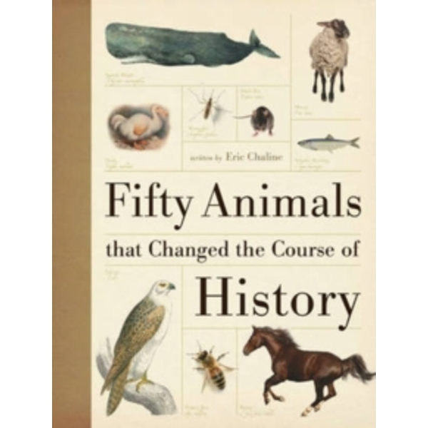 Fifty Animals That Changed the Course of History by Eric Chaline (Hardback, 2011)