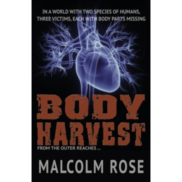 Body Harvest by Malcolm Rose (Paperback, 2014)