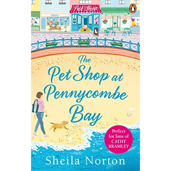 The Pet Shop at Pennycombe Bay An uplifting story about community and friendship Paperback / softback 2019