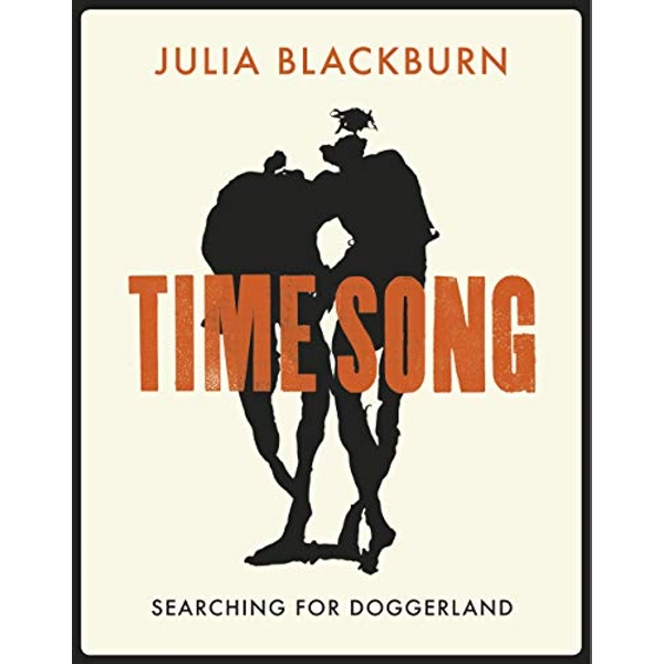 Time Song: Searching for Doggerland by Julia Blackburn (Hardback, 2019)