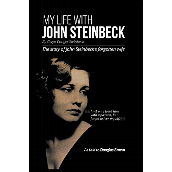 My My Life With John Steinbeck The story of John Steinbeck's forgotten wife Paperback / softback 2018