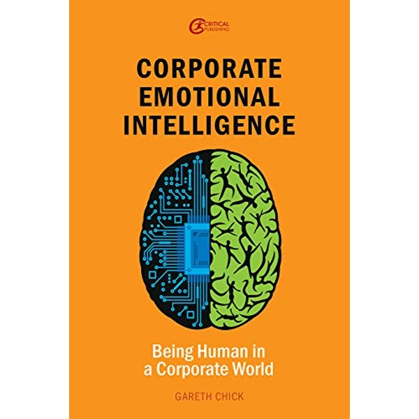 Corporate Emotional Intelligence Being Human in a Corporate World Paperback / softback 2018