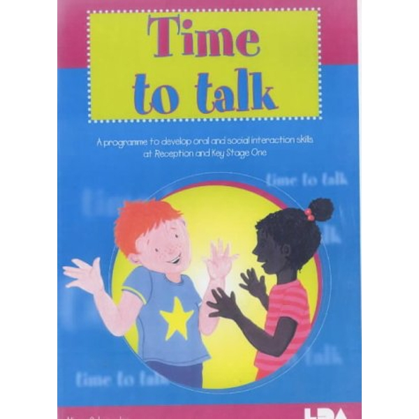 Time to Talk: A Programme to Develop Oral and Social Interaction Skills for Reception and Key Stage One by Alison Schroeder (Paperback, 2001)