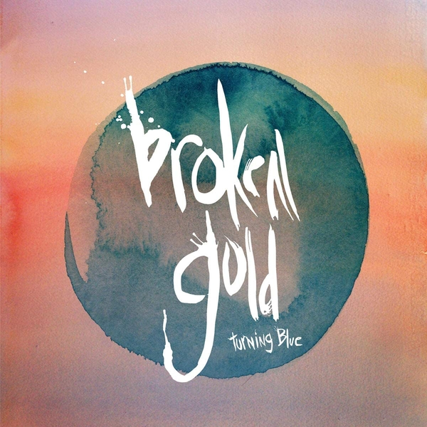 Broken Gold - Turning Blue Vinyl
