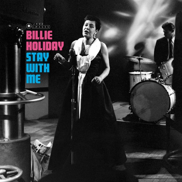 Billie Holiday - Stay With Me (Gatefold Packaging. Photographs By William Claxton) Vinyl