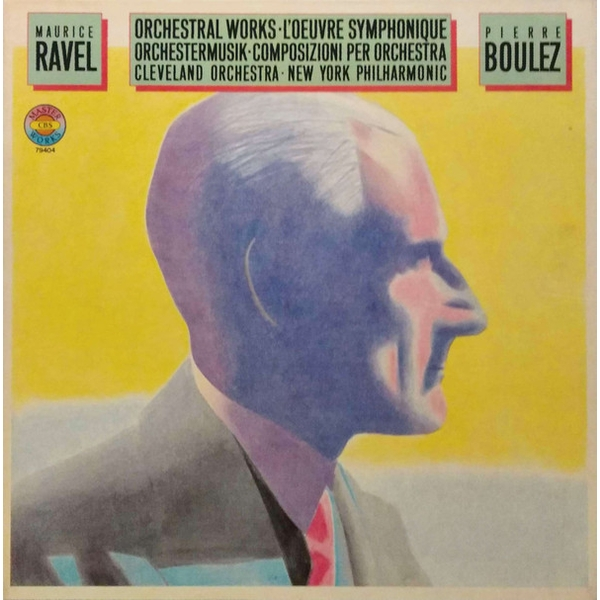 Maurice Ravel Pierre Boulez Cleveland Orchestra New York Philharmonic - Ravel: LOeuvre Pour Orchestra Vinyl