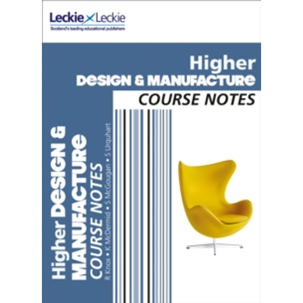 CfE Higher Design and Manufacture Course Notes