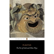 The Pot of Gold and Other Plays by Plautus (Paperback, 1965)