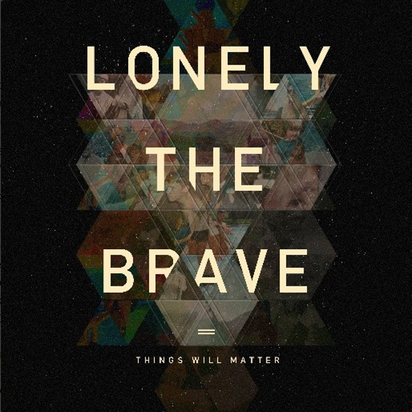 Lonely The Brave - Things Will Matter Vinyl