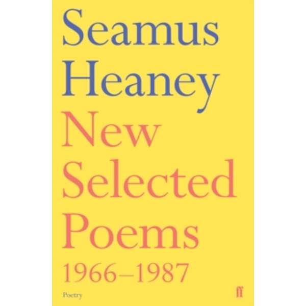 New Selected Poems 1966-1987 by Seamus Heaney (Paperback, 1990)