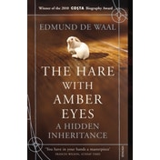 The Hare With Amber Eyes: A Hidden Inheritance by Edmund de Waal (Paperback, 2011)