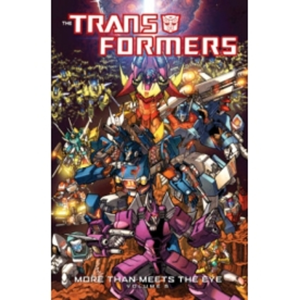 Transformers: More Than Meets The Eye Volume 5