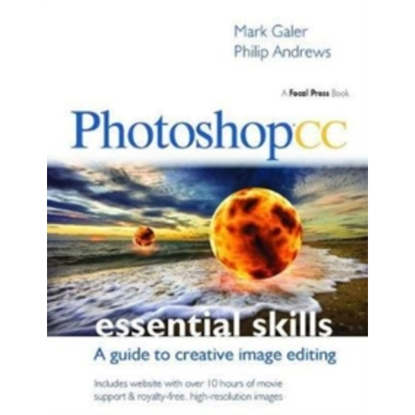 Photoshop CC: Essential Skills : A guide to creative image editing
