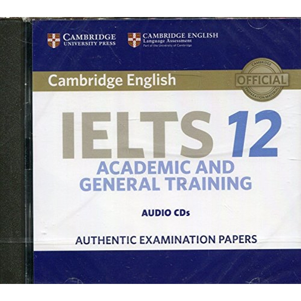 Cambridge IELTS 12 Audio CDs (2) Authentic Examination Papers CD-Audio 2017