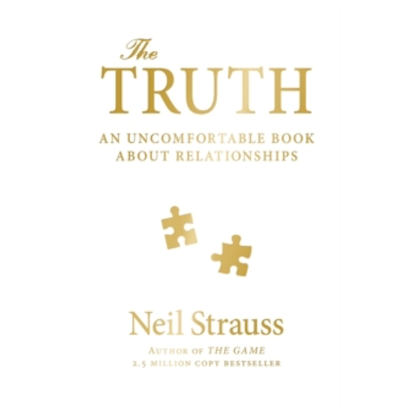 The Truth : An Uncomfortable Book About Relationships