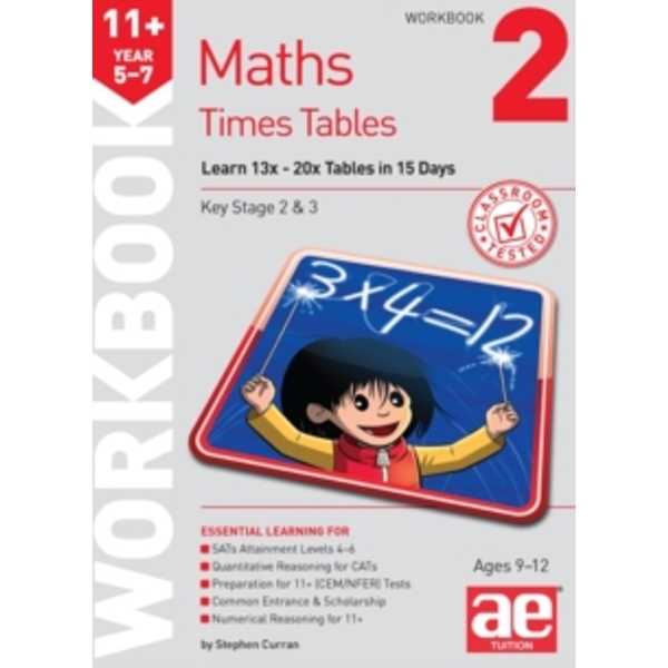11+ Times Tables Workbook 2: 15 Day Learning Programme for 13x - 20x Tables by Stephen C. Curran (Mixed media product, 2014)