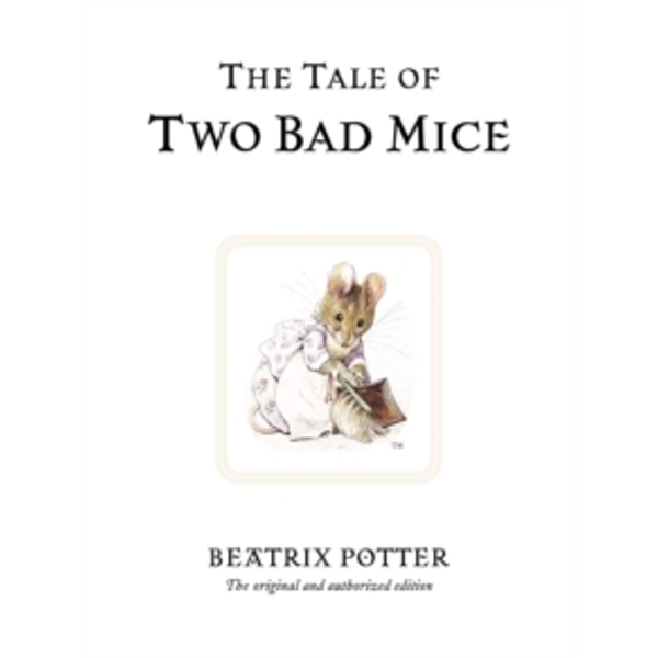 The Tale of Two Bad Mice by Beatrix Potter (Hardback, 2002)
