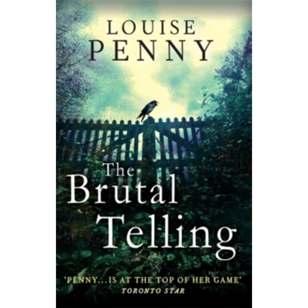 The Brutal Telling : A Chief Inspector Gamache Mystery, Book 5