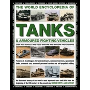 The World Encyclopedia of Tanks & Armoured Fighting Vehicles: Over 400 Vehicles and 1200 Wartime and Modern Photographs by Forty George (Hardback, 2017)