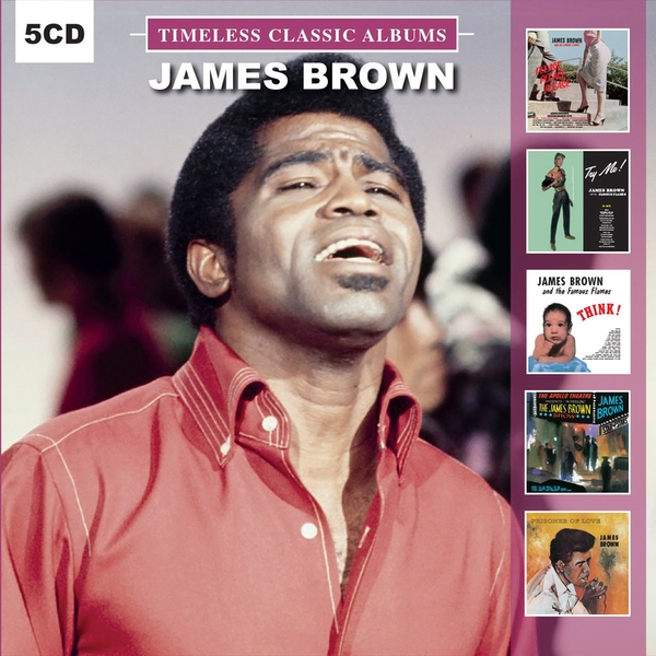 James Brown & The Famous Flames, James Brown - Timeless Classic Albums CD