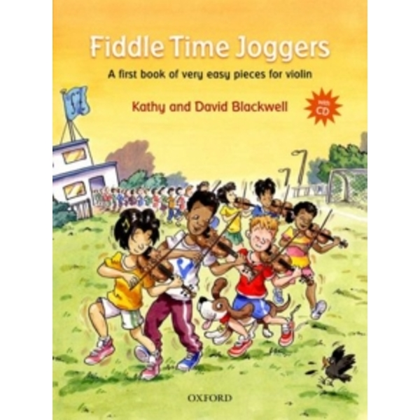 Fiddle Time Joggers + CD: A First Book of Very Easy Pieces for Violin by Kathy Blackwell, David Blackwell (Mixed media product, 2013)