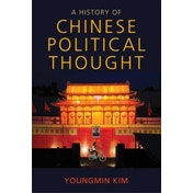 A History of Chinese Political Thought by Youngmin Kim (Paperback, 2017)