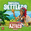 Imperial Settlers Aztecs Board Game