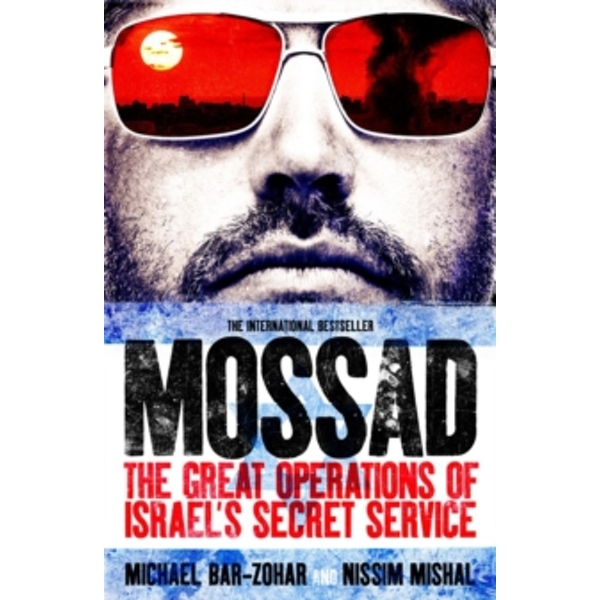 Mossad : The Great Operations of Israel's Famed Secret Service
